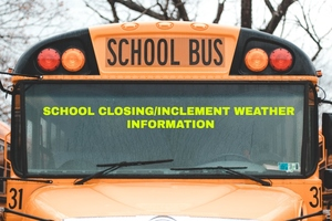 School Closing/Inclement Weather Information